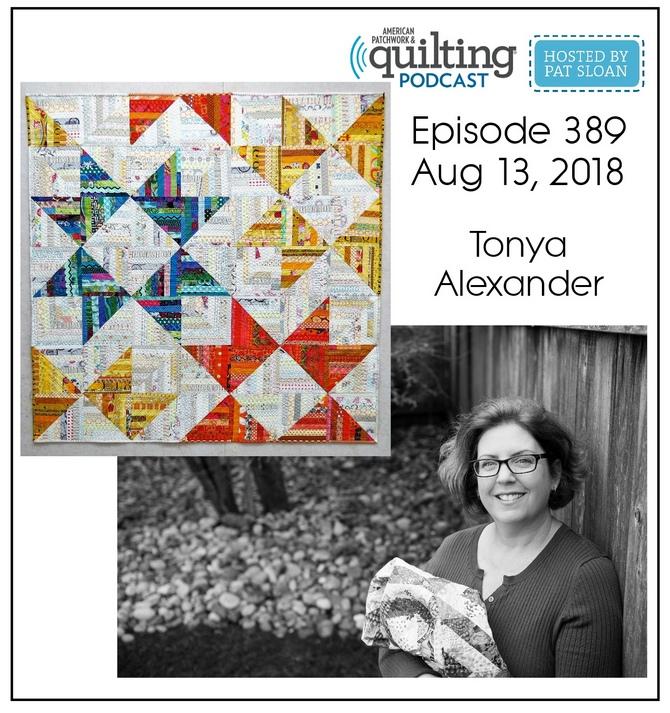 American Patchwork Quilting Pocast episode 389 Tonya Alexander
